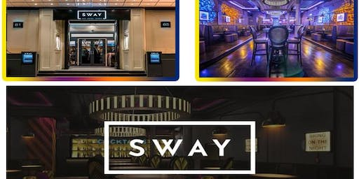 SWAY BAR. Sat 14th SEP @ SWAY CENTRAL LONDON. No tickets, No entry. £5