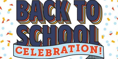 Back To School Celebration & Open House