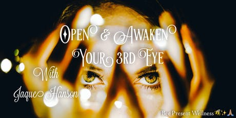 Open & Awaken Your 3rd Eye tickets