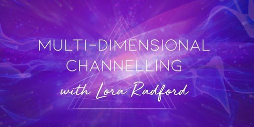 Multi-Dimensional Channelling and Gifting with Lora Radford