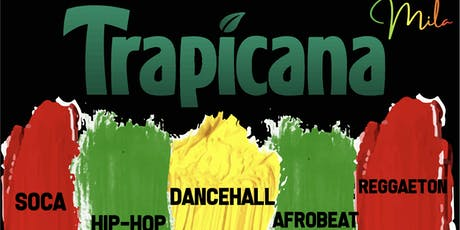 TRAPicana - Afrobeats/DanceHall/Soca/Latin Vibes - Free Before 11PM w/ RSVP tickets