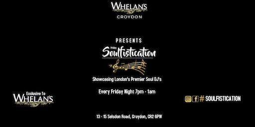 Soulfisication @ Whelan's South Croydon