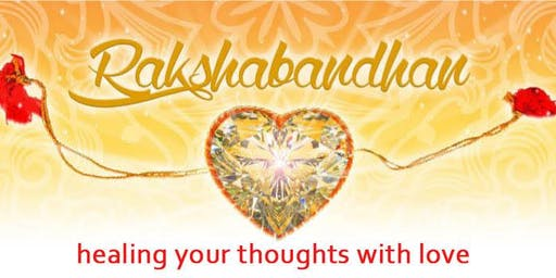 Celebrate Rakhi - Healing Your Thoughts With Love
