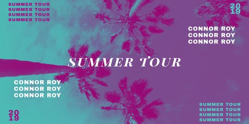 Connor Roy - Summer Tour 2019