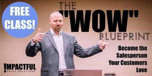 """The """"WOW"""" Blueprint: Become the Salesperson Your Customers LOVE"""