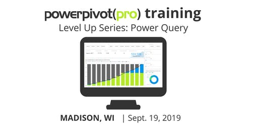 Level Up Series: Power Query for Excel and Power BI - Madison 2019