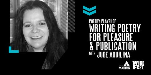 Poetry Playshop: writing poetry for pleasure and publication at WordFest - SOLD OUT!