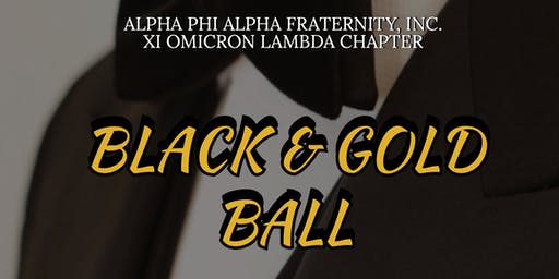 2019 Black & Gold Scholarship Ball presented by Alpha Phi Alpha Fraternity, Inc. - Xi Omicron Lambda Chapter