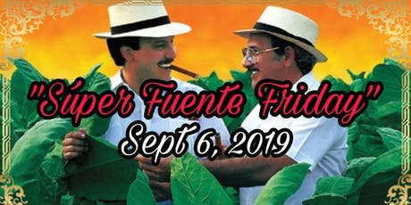 """""""The Super Fuente Friday"""" at To' Makao Fine Cigars Friday- Sept 6 11pm-9pm tickets"""