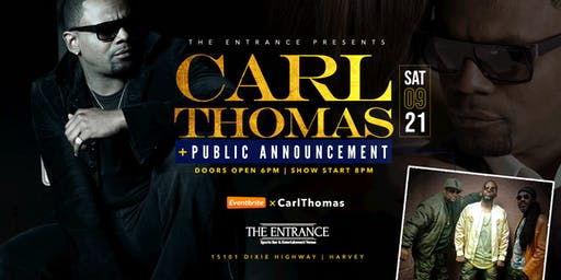The Entrance Presents An Evening With Carl Thomas and Public Announcement