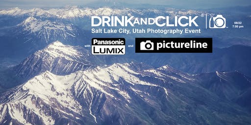 Drink and Click ® Salt Lake City, UT Event with Panasonic and Pictureline