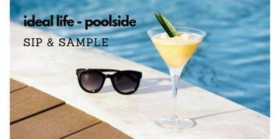 Your Ideal Life Poolside Sip and Sample