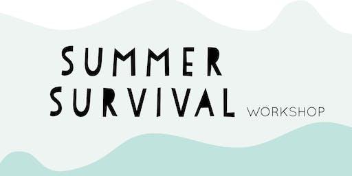 Summer Survival Workshop