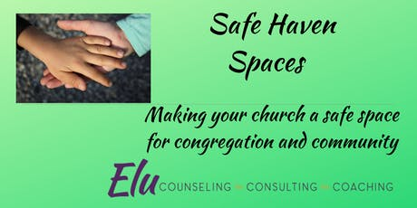 Safe Haven Spaces A Workshop for Local Churches: Let's talk about keeping congregation and community safe tickets
