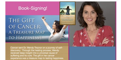 """The Gift of Cancer: A Treasure Map to Happiness!"" with Dr. Wendy Treynor tickets"