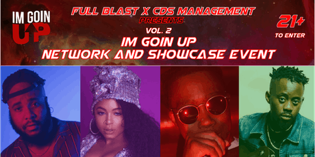 I'm Goin Up Showcase and Networking Event, Vol. 2 #4theCre8tives tickets