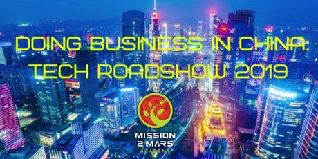 CHINA TECH ROADSHOW - Chinese Tech Innovation and IT Market Exploration Tour  tickets