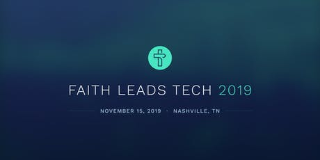 Faith Leads Tech Conference 2019 tickets