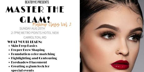 MASTER THE GLAM MAKEUP CLASS VOL. 2 tickets