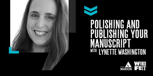 Polishing and Publishing Your Manuscript at WordFest