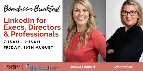 Melbourne, Business Women Australia: LinkedIn for Execs, Directors & Professionals (Breakfast) tickets