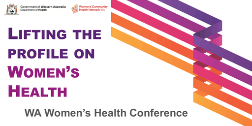 Lifting the profile on women's health: WA Women's Health Conference