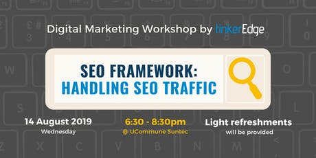 [FREE Digital Marketing Workshop] SEO Framework: Handling Traffic Decline tickets