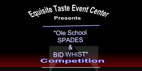 Ole School Spade and Bid Whist Competition tickets