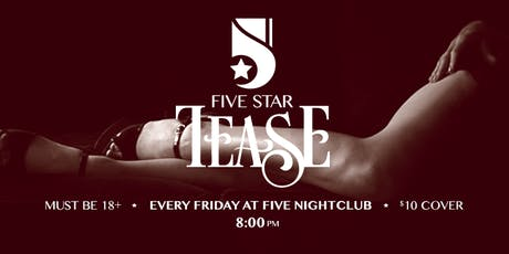 Five Star Tease 11/1 tickets