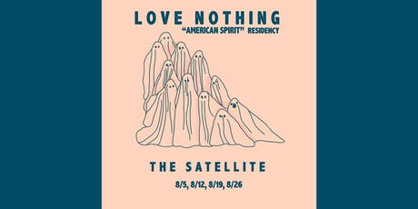 Love Nothing Residency with Special Guests - Free Show - RSVP tickets