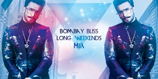 Bombay Bliss Long Weekends at MIA Nightclub