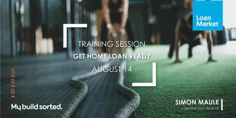 Get Home Loan Ready - First Home Buyers Training Session tickets