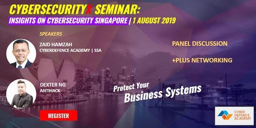 CybersecurityX Seminar 2019 (Register FREE)8