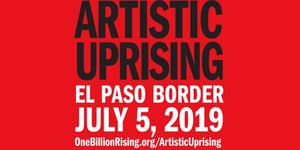 Artistic Uprising at the El Paso Border