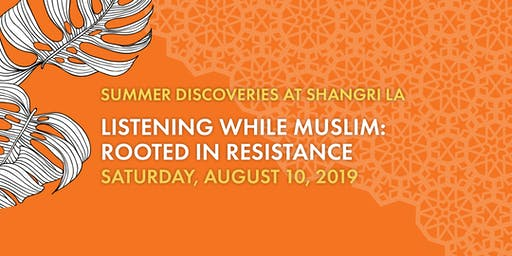 Listening While Muslim: Rooted in Resistance