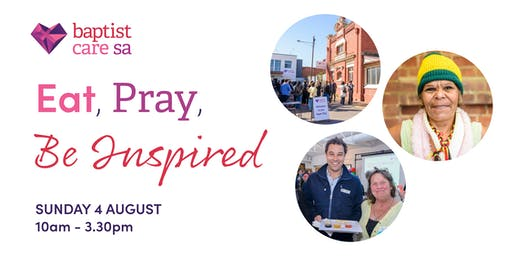 Eat Pray Be Inspired - Baptist Care SA