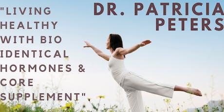 """LIVING HEALTHY WITH BIO IDENTICAL HORMONES & CORE SUPPLEMENT"" - Pembroke Pines tickets"