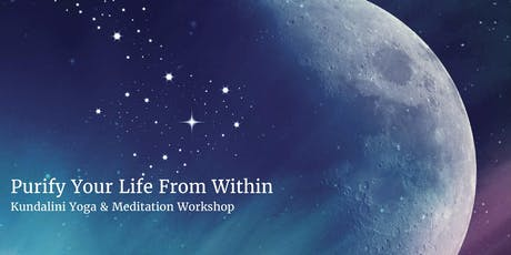 Purify Your Life From Within - Kundalini Yoga workshop tickets