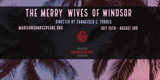 Madison Shakespeare Company Presents The Merry Wives of Windsor