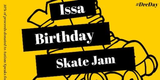 Issa 27th Birthday Skate Jam