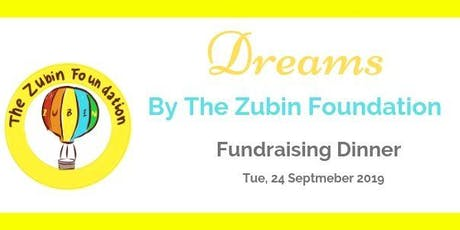 DREAMS by The Zubin Foundation - Annual Fundraising Dinner  tickets