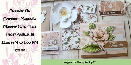 Stampin' Up! Southern Magnolia Majesty Card Class tickets