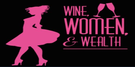 Wine, Women and Wealth - Norman Oklahoma tickets