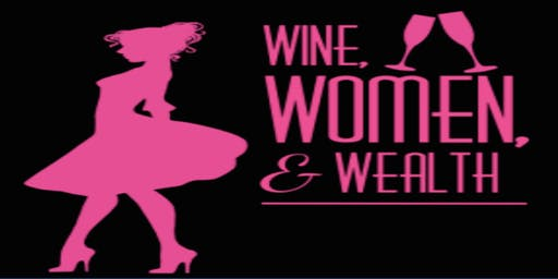 Wine, Women and Wealth - Norman Oklahoma