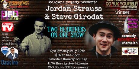 Jordan Strauss and Steve Girodat tickets