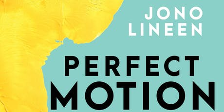 Book Launch of Perfect Motion by Jono Lineen tickets