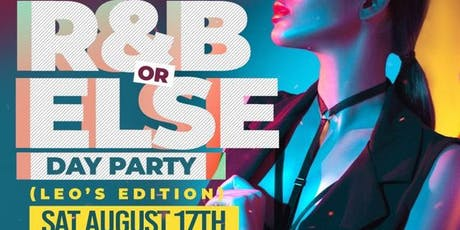 R&B or Else Day Party: Leo's Edition tickets