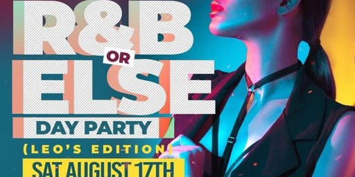 R&B or Else Day Party: Leo's Edition