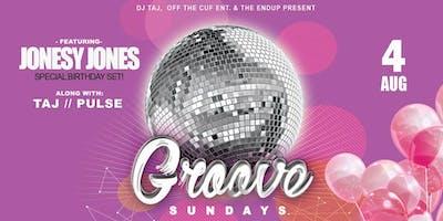 Groove Sundays feat. Taj, Jonesy Jones (Special Birthday Set!) & Pulse