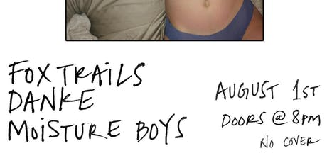 Foxtrails, Danke, Moisture Boys tickets
